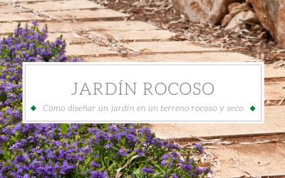 Cómo diseñar un jardín en un terreno rocoso y seco