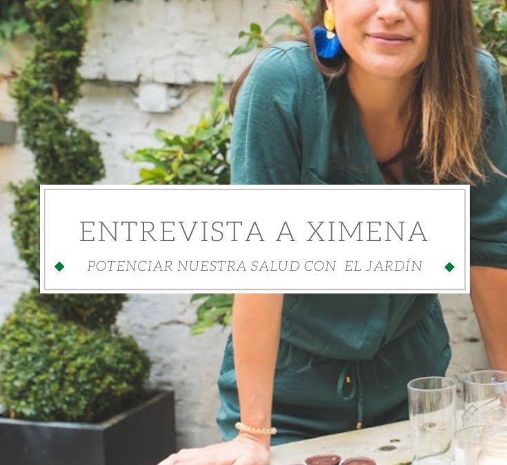 Cómo potenciar nuestra salud en el jardín. Entrevista a Ximena de la Serna, creadora de 5 Pilares Ancestrales
